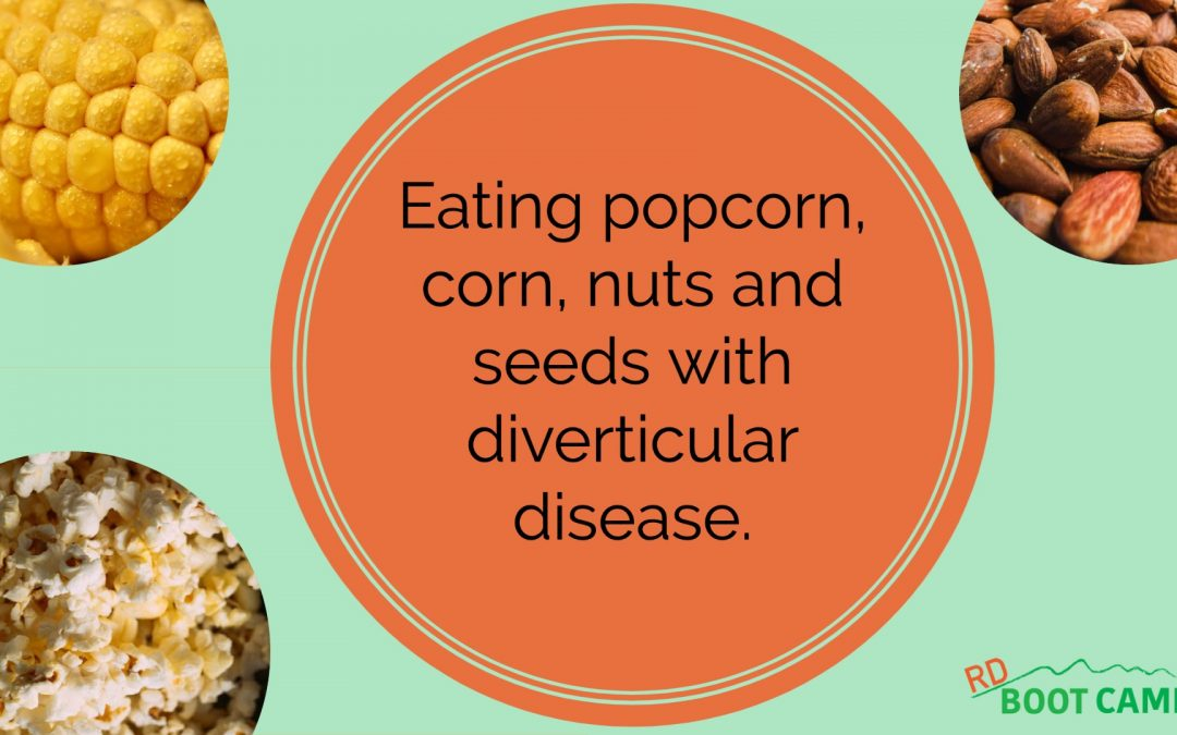 Eating Popcorn, Corn, Nuts and Seeds with Diverticular Disease
